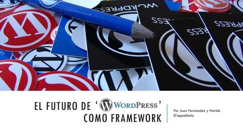El Futuro de WordPress como Framework_Página_01